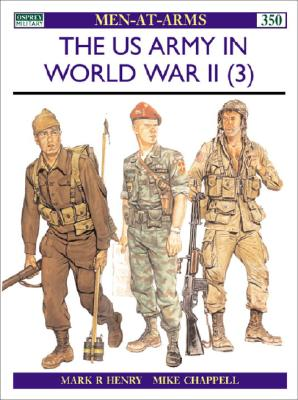 The Us Army in World War II By Henry, Mark R./ Chappell, Mike